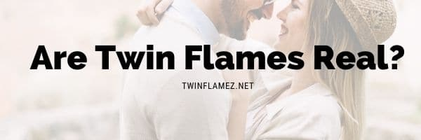 Are Twin Flames Real?