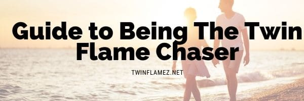 Being The Twin Flame Chaser
