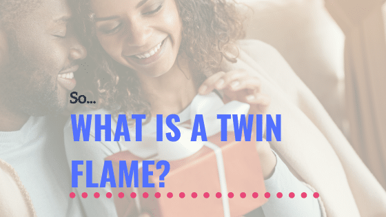 What is a Twin Flame Really