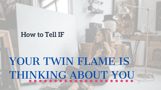 twin flame thinking about you