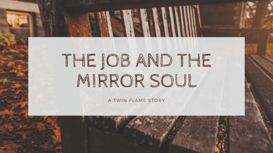The Job and the Mirror Soul