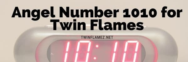 1010 Angel Number Twin Flame Signs