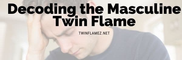 The Male Twin Flame Feelings