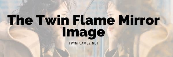 The Twin Flame Mirror Image