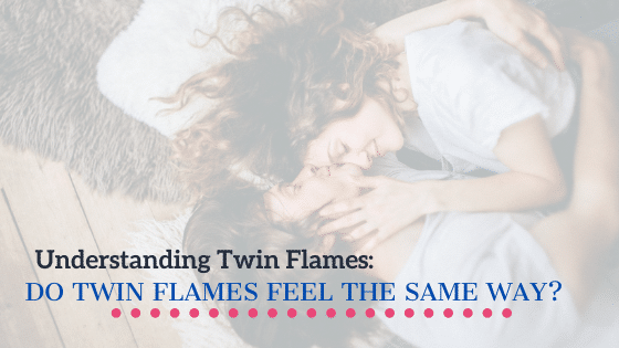 do twin flames feel the same