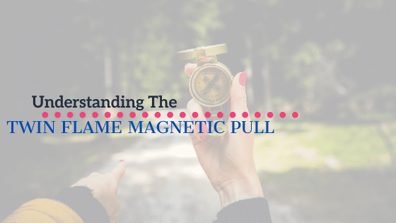 twin flame magnetic pull