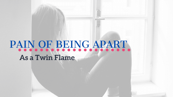twin flame pain of being apart