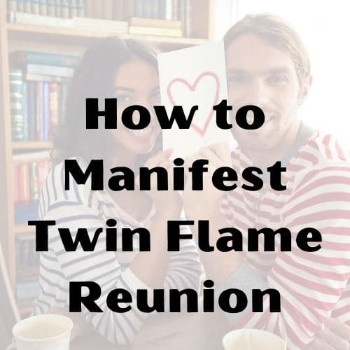 How to Manifest Twin Flame Reunion